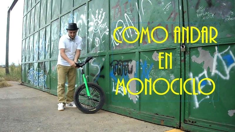 Como andar en monociclo (principiantes)