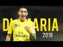 Angel Di Maria Skills,Assists Goals 2018.