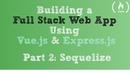 Full Stack Web App using Part 2 Sequelize