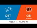 NFL 2017 / W16 / Detroit Lions - Cincinnati Bengals / CG / EN