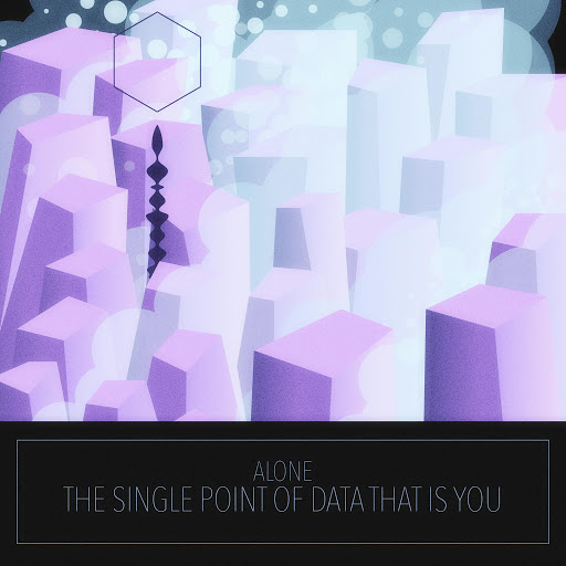 ALONE альбом The Single Point of Data That Is You