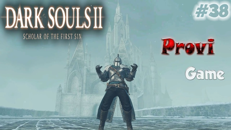 Dark Souls 2 Scholar Of The First Sin ► Неудачное путешествие за лутом ►38