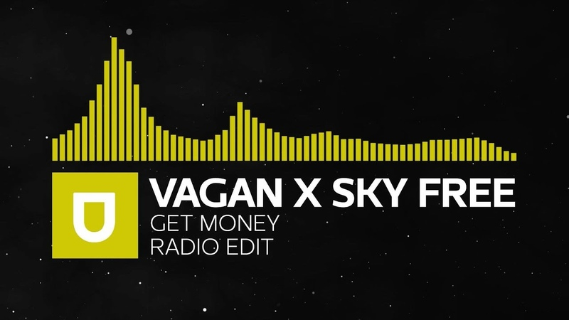 [House] - VAGAN x Sky Free - Get Money (Radio Edit) | House Dance Music