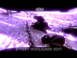 {VINE BY GREG # 4}[STREET HOOLIGANS EDIT]- ☁