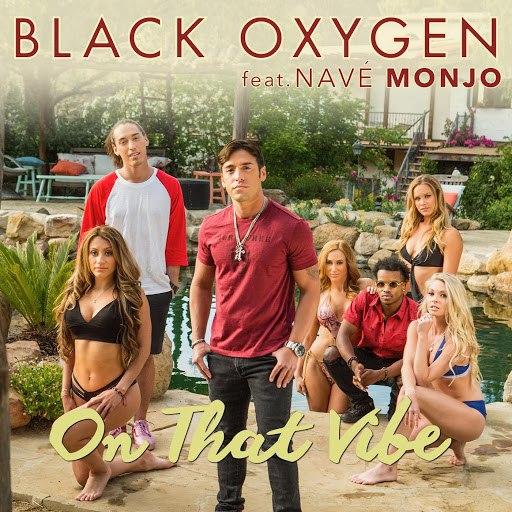 Black Oxygen альбом On That Vibe (feat. Navé Monjo)