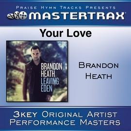 Brandon Heath альбом Your Love [Performance Tracks]