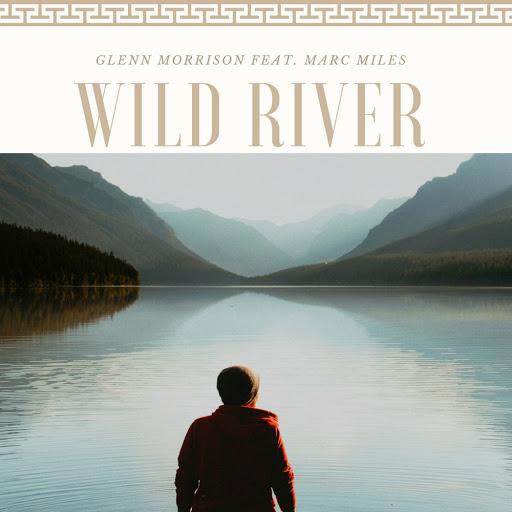 Glenn Morrison альбом Wild River