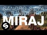 Sandro Silva &amp Junkie Kid - Miraj (Original Mix)