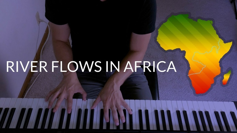 River Flows in Africa - Yiruma/Toto Mashup | Piano Cover