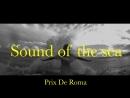 Prix de Roma - Sound of the sea