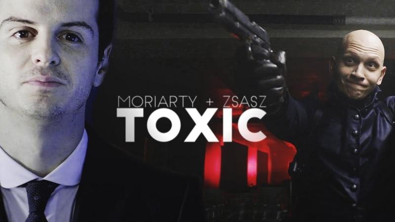 Toxic | Moriarty Zsasz