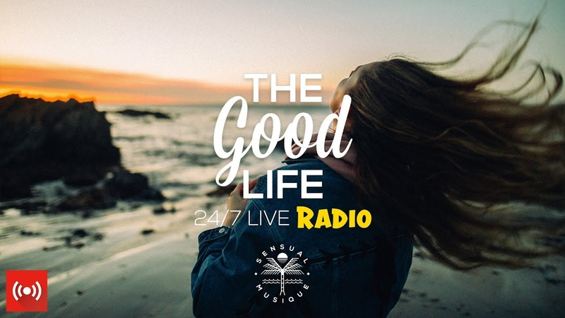 The Good Life Radio x Sensual Musique • 24/7 Live Radio | Deep Tropical House, Chill Dance Music