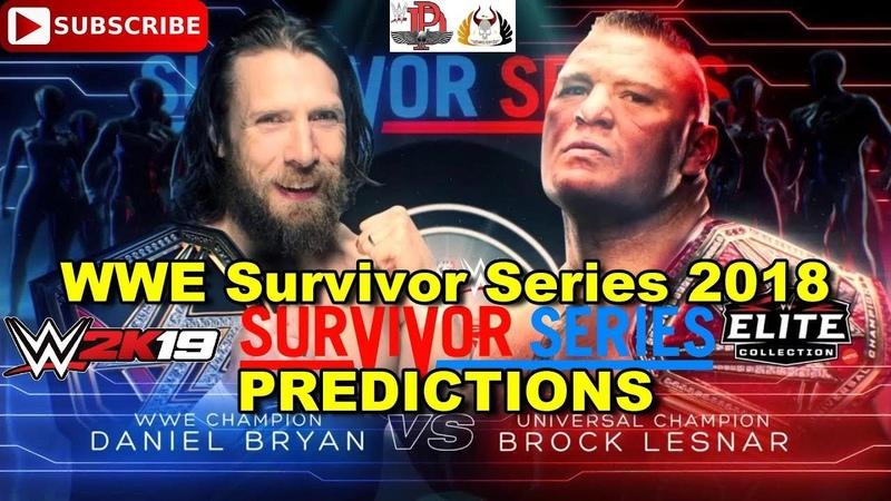WWE Survivor Series 2018 Brock Lesnar vs Daniel Bryan Champion vs Champion Predictions WWE 2K19