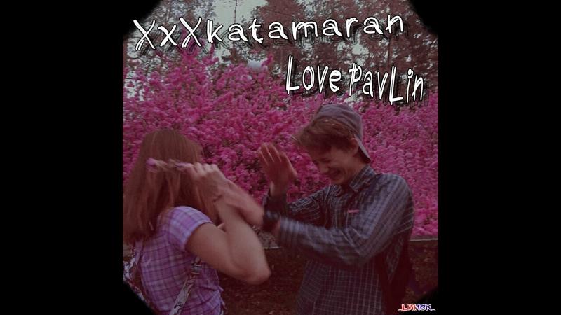 XXXKatamaran-Love PavLin(cover on XXXTentacion)