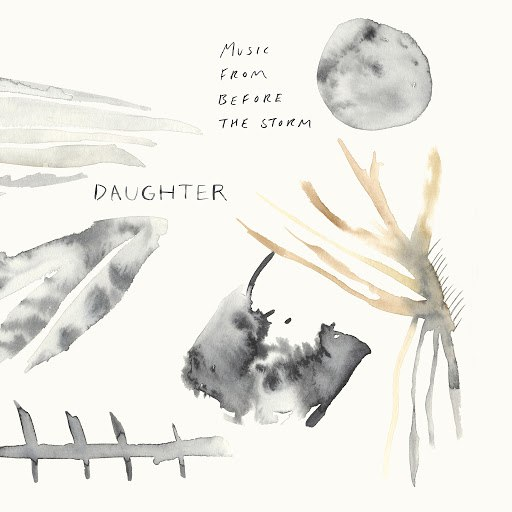 daughter альбом Music From Before the Storm