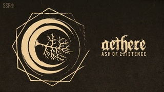 Aethere - Ash Of Existence (New Song 2018)