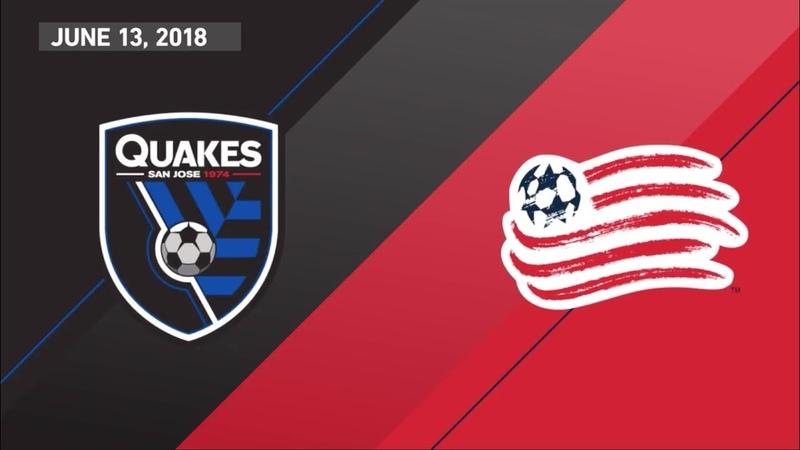HIGHLIGHTS San Jose Earthquakes vs New England Revolution June 13 2018