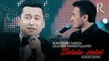 Bunyodbek Saidov va Ulug'bek Rahmatullayev - Zinkaka-zinkak (concert version 2018)
