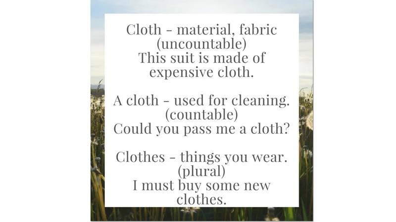 Как употреблять слова: cloth, a cloth и clothes