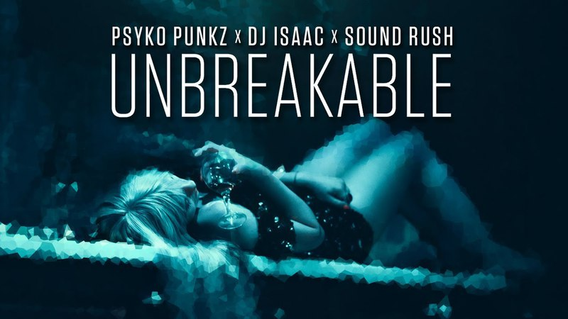 Psyko Punkz Isaac Sound Rush - Unbreakable