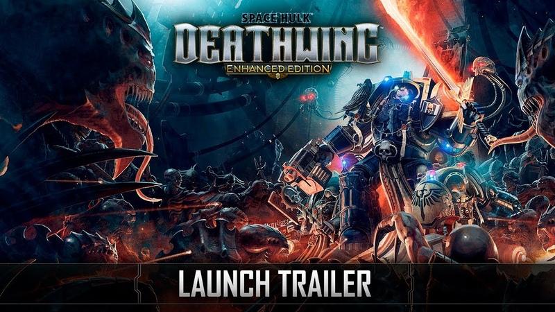 Space Hulk Deathwing Enhanced Edition Launch Trailer