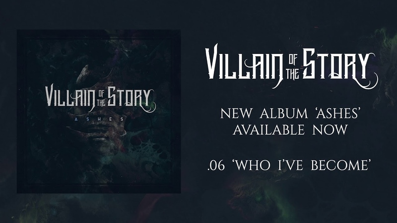 Villain of the story - Who I've Become (Official Audio)