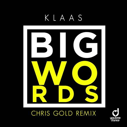 Klaas альбом Big Words (Chris Gold Remix)