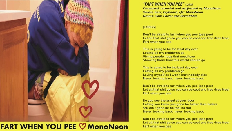 MonoNeon - FART WHEN YOU PEE (audio)