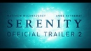 SERENITY OFFICIAL TRAILER 2 In Theaters January 25