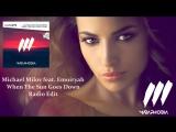 Michael Milov feat. Emoiryah - When The Sun Goes Down (Radio Edit) Maraphobia