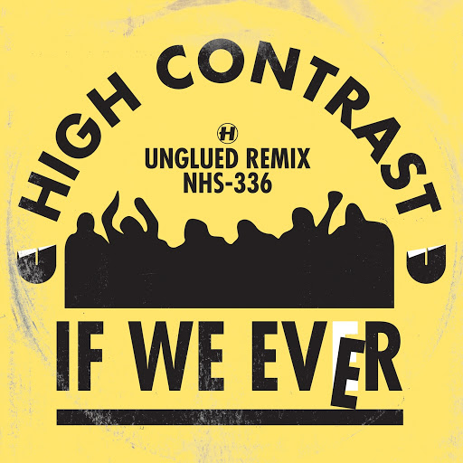 High Contrast альбом If We Ever (Unglued Remix)