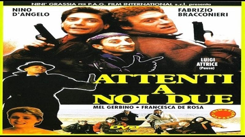 1994 Nini Grassia - Attenti A Noi Due - Nino DAngelo, Fabrizio Bracconeri, Francesca DeRose
