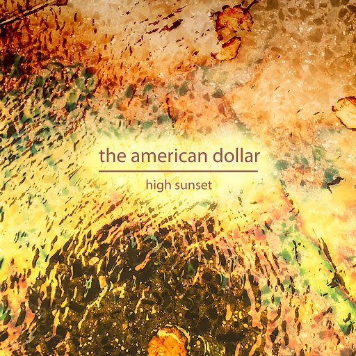 The American Dollar альбом High Sunset