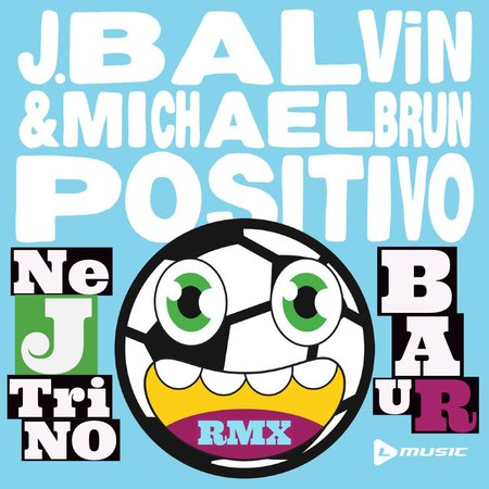 J Balvin Michael Brun - Positivo (Nejtrino Baur Remix)