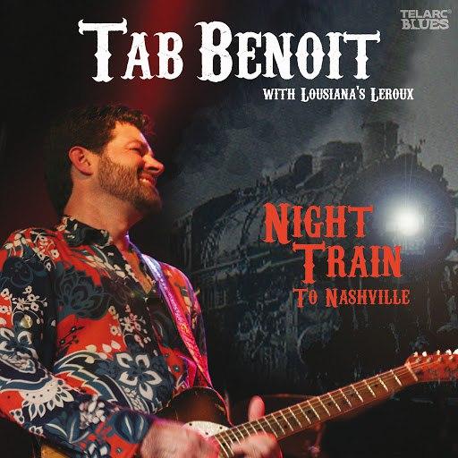 Tab Benoit альбом Night Train To Nashville (Live)