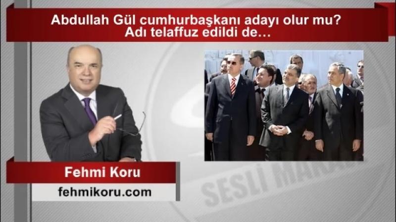 (7) Fehmi Koru Abdullah Gül cumhurbaşkanı adayı olur mu Adı telaffuz edildi de… - YouTube