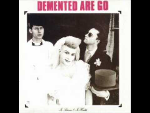 Demented Are Go - Be Bop A Lula