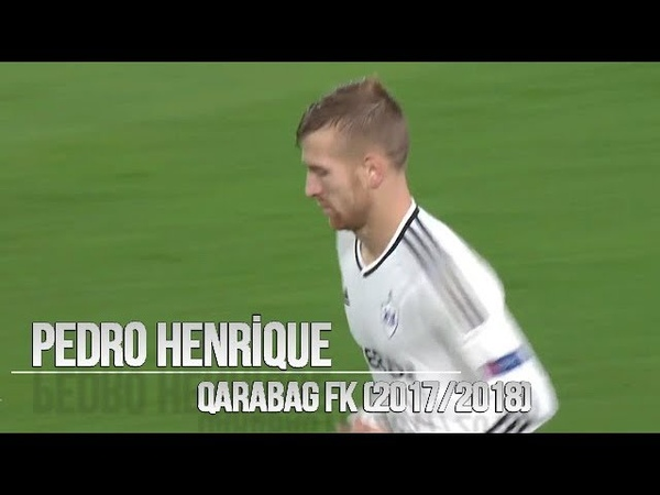 Pedro Henrique - All Goals Skills ● Qarabag   2017/2018 HD