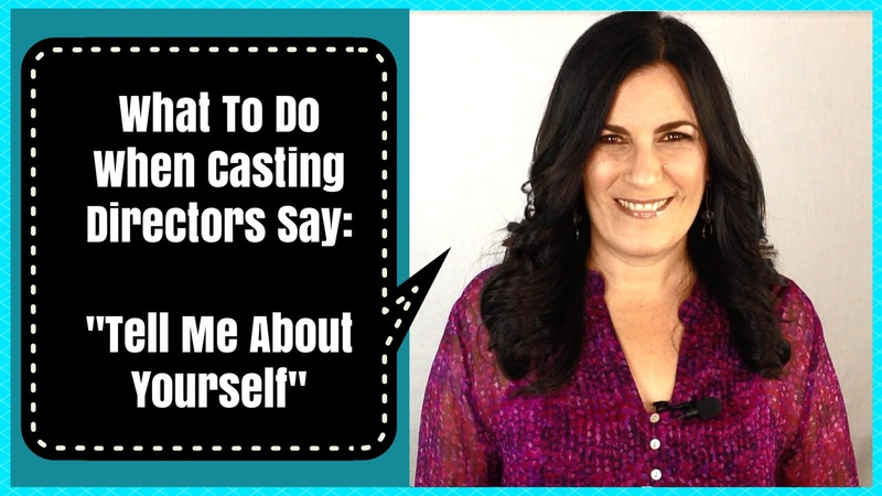 Acting Tips For When A Casting Director Says Tell Me About Yourself смотреть онлайн без регистрации