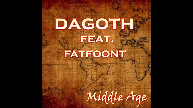 Dagoth feat. FatFoont - Middle Age