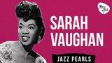 Sarah Vaughan - Shulie a Bop &amp Jazz Hits, 48 songs
