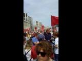 28.07.18.Москва Митинг против повышения пенсионного возраста было более 100 тысяч человек !