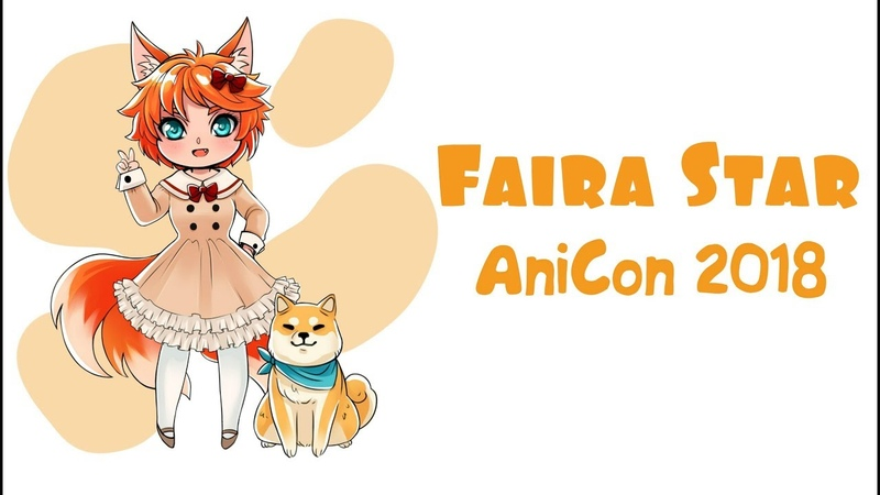 ⭐ Faira Star ⭐ AniCon 2018!