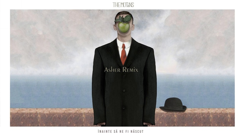 The Motans - Inainte Sa Ne Fi Nascut | Asher Remix