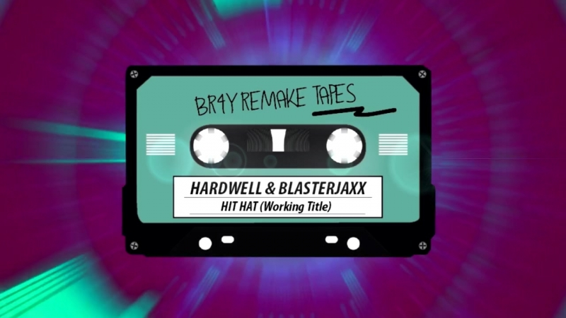 Hardwell Blasterjaxx - Hit Hat (Working TItle) BR4Y Remake Tapes.mp4