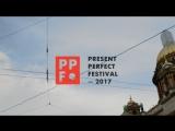Present Perfect Festival 2017 Aftermovie