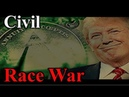 Donald Trump - Civil Race War MARTIAL LAW 2019-2020