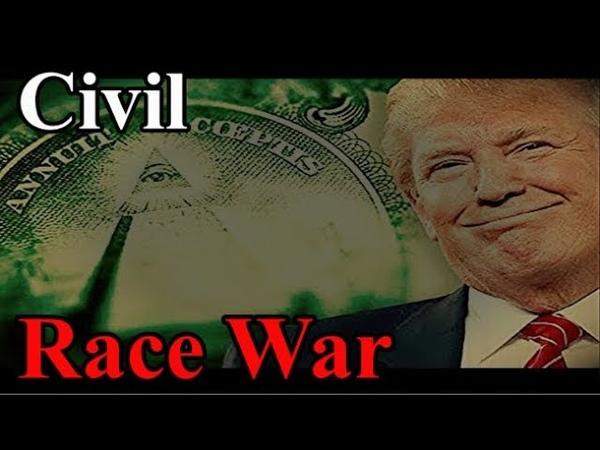Donald Trump - Civil Race War (MARTIAL LAW) 2019-2020