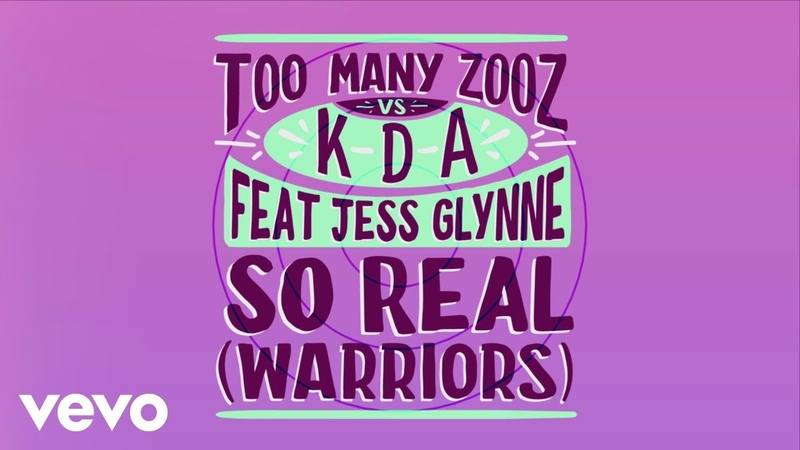 Too Many Zooz vs. KDA feat. Jess Glynne - So Real (Warriors) Lyric Video