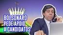 BOLSONARO LIGA PARA CANDIDATOS